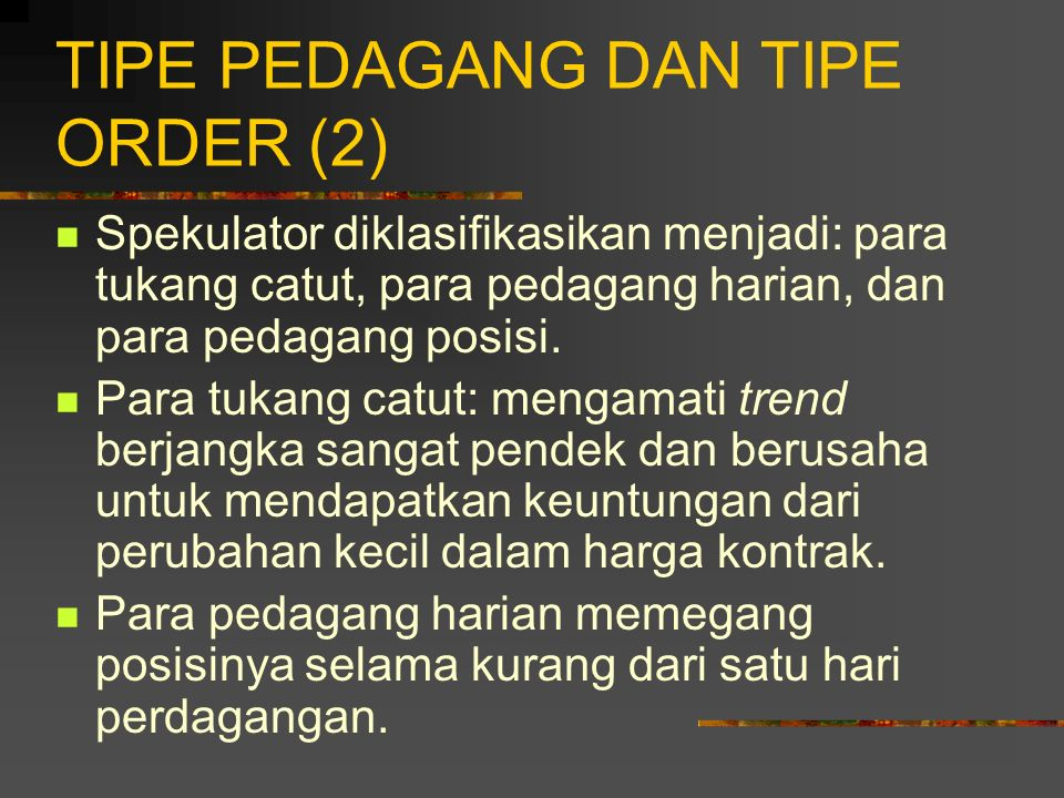 TIPE PEDAGANG DAN TIPE ORDER (2)