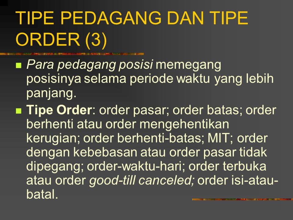 TIPE PEDAGANG DAN TIPE ORDER (3)