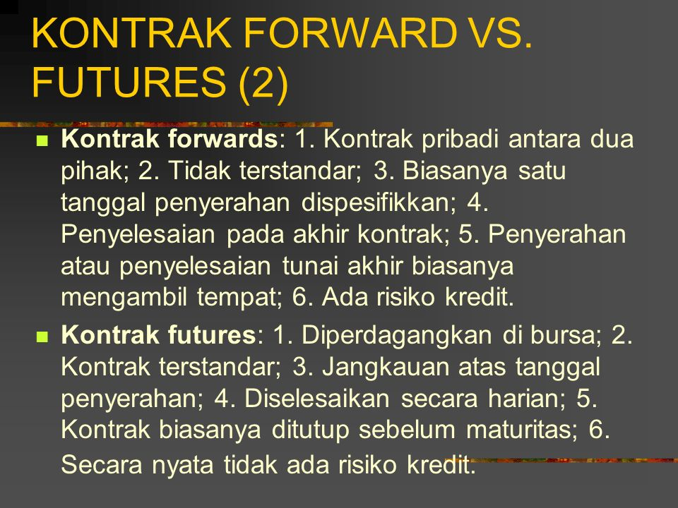 KONTRAK FORWARD VS. FUTURES (2)