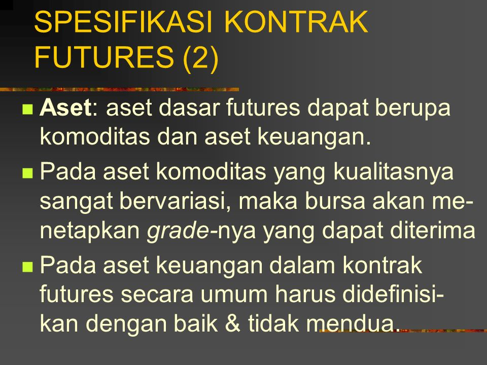 SPESIFIKASI KONTRAK FUTURES (2)
