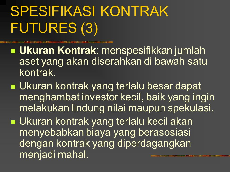 SPESIFIKASI KONTRAK FUTURES (3)