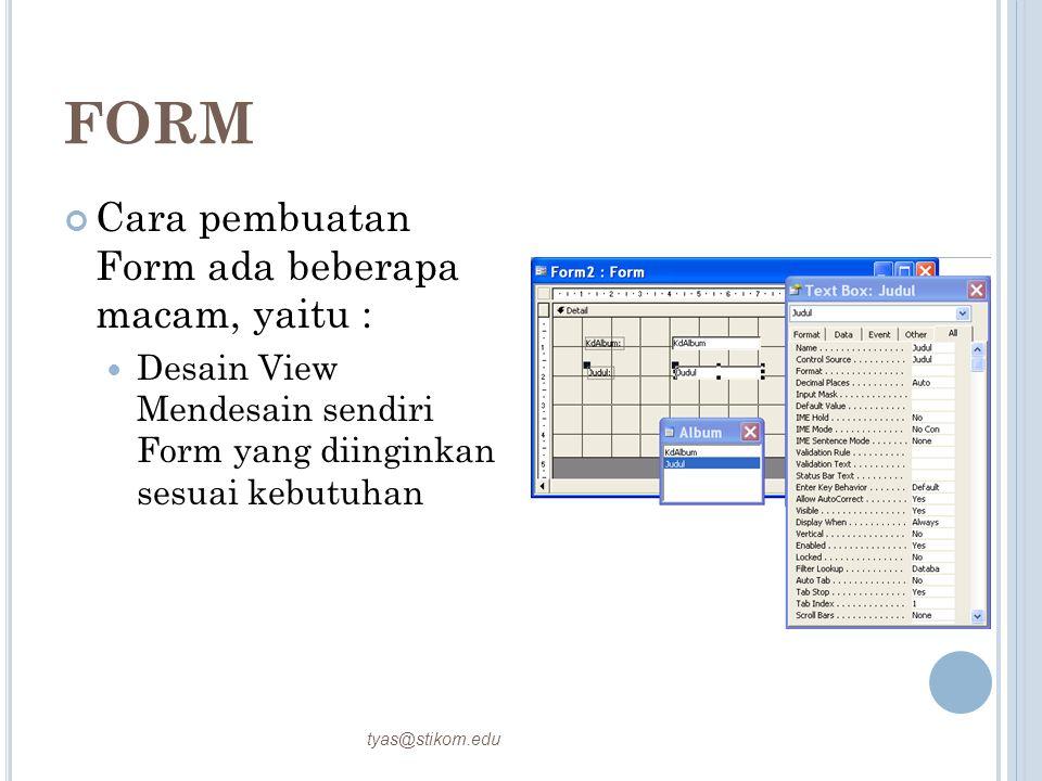 FORM Cara pembuatan Form ada beberapa macam, yaitu :