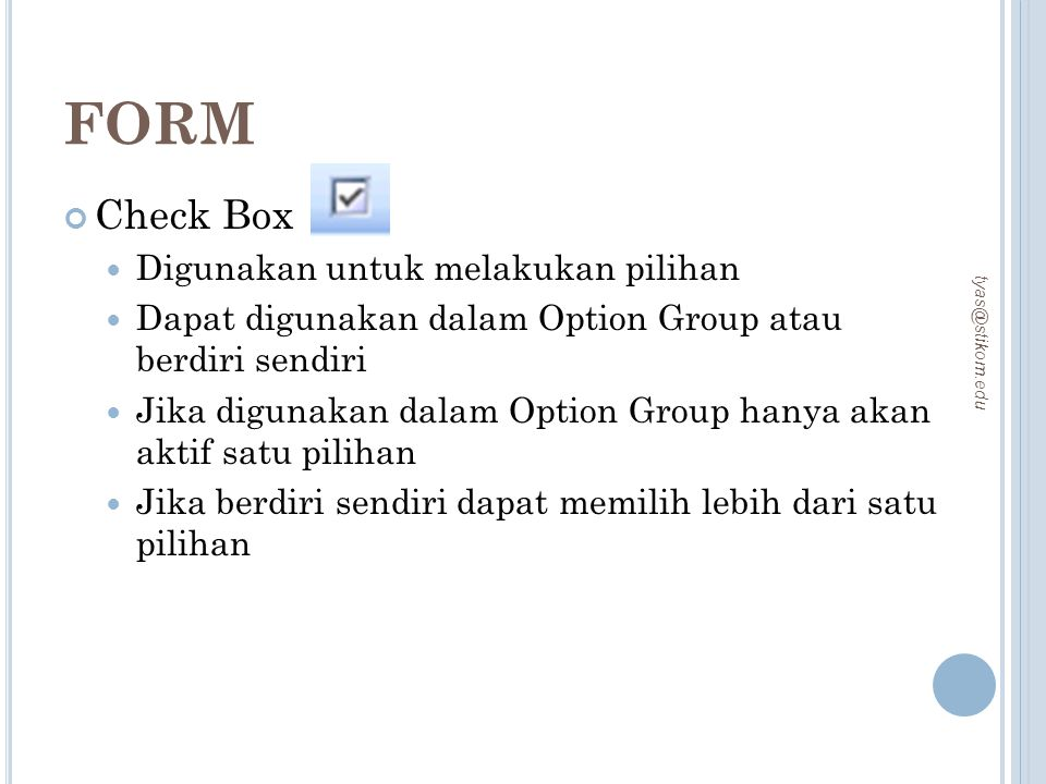 FORM Check Box Digunakan untuk melakukan pilihan