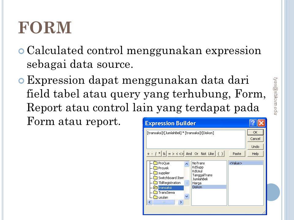 FORM Calculated control menggunakan expression sebagai data source.