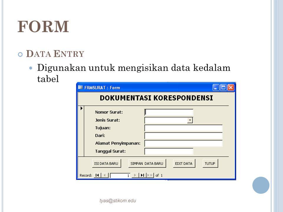 FORM Data Entry Digunakan untuk mengisikan data kedalam tabel