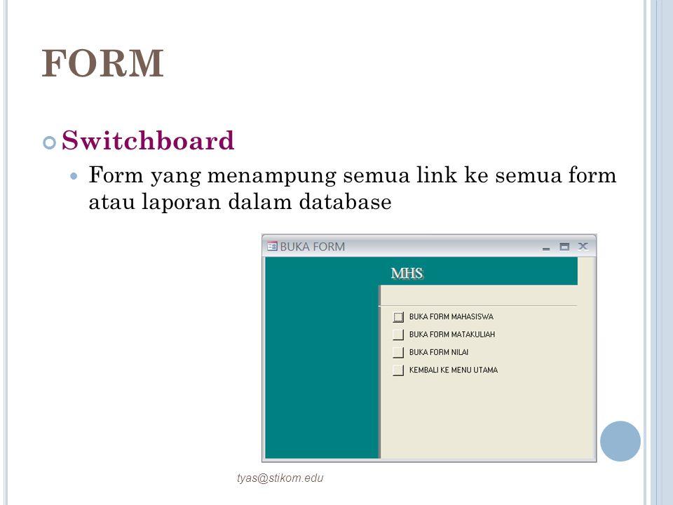 FORM Switchboard. Form yang menampung semua link ke semua form atau laporan dalam database.