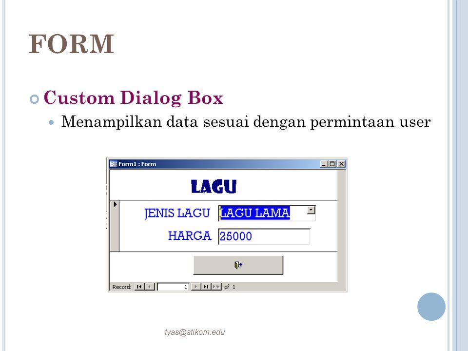 FORM Custom Dialog Box Menampilkan data sesuai dengan permintaan user