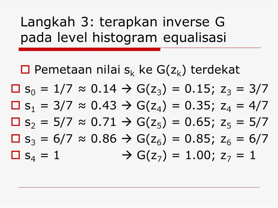Langkah 3: terapkan inverse G pada level histogram equalisasi