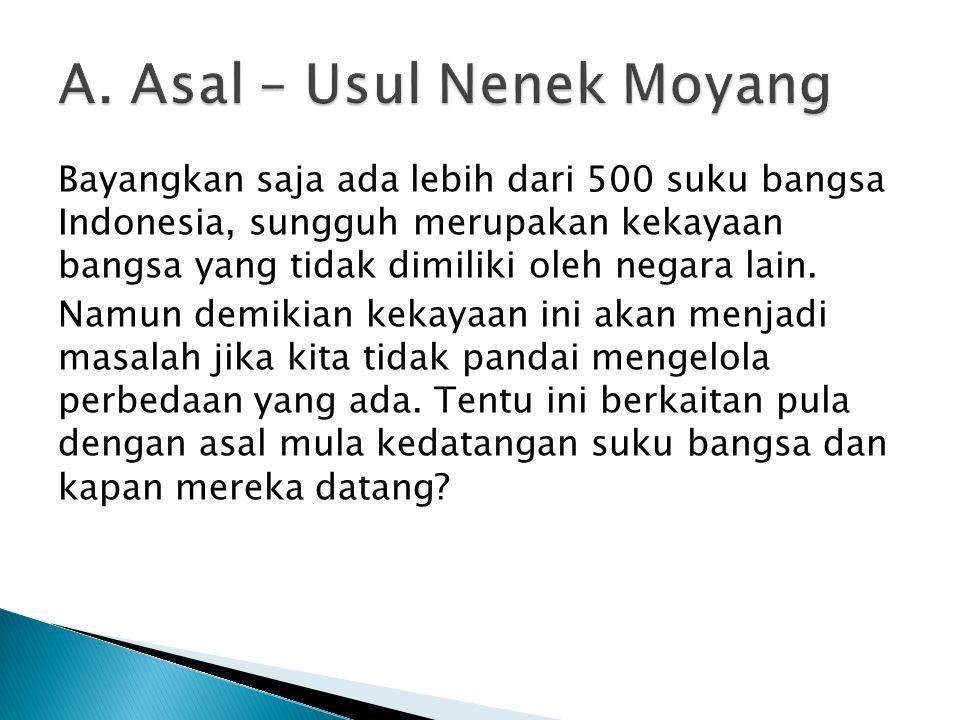 A. Asal – Usul Nenek Moyang