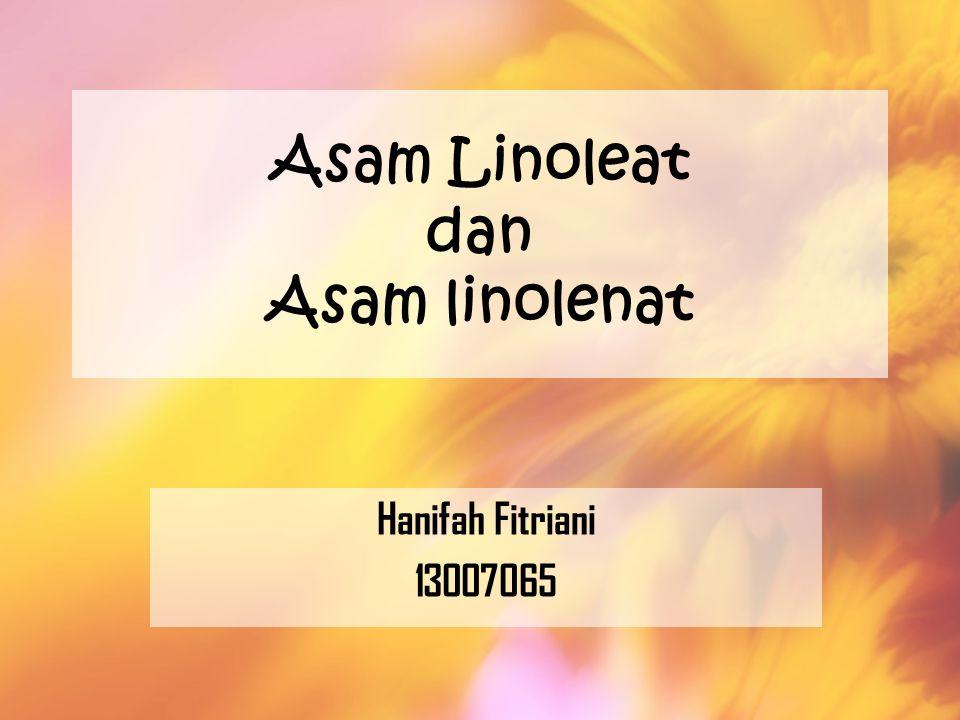 Asam Linoleat dan Asam linolenat