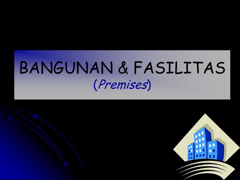 BANGUNAN & FASILITAS (Premises)