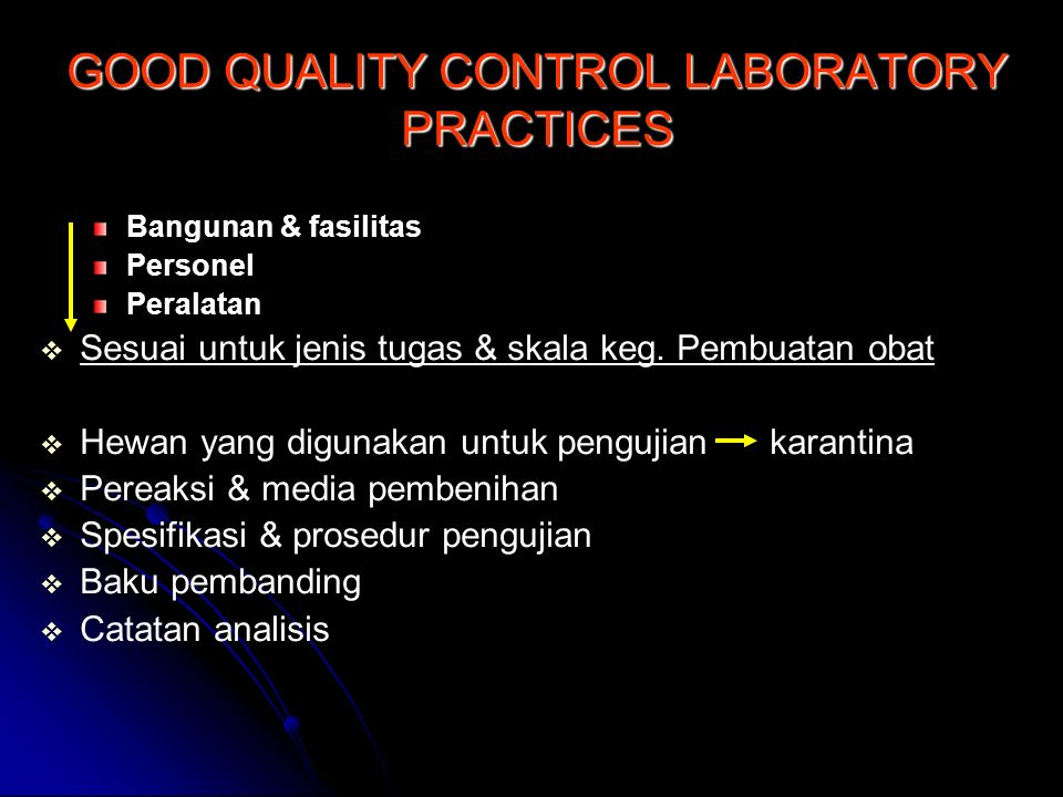 GOOD QUALITY CONTROL LABORATORY PRACTICES