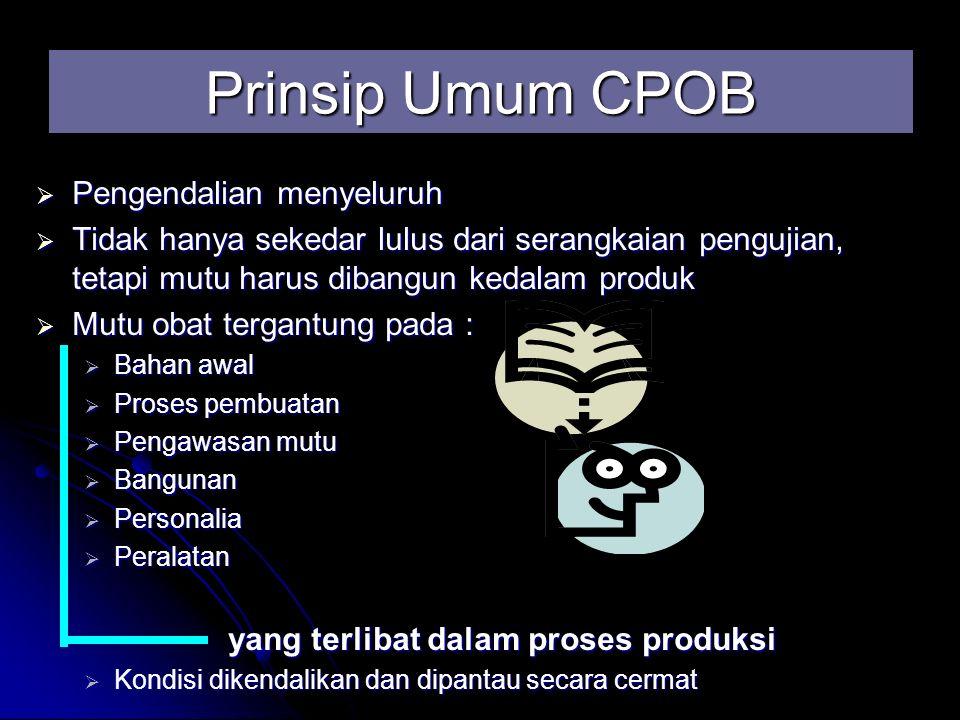 Prinsip Umum CPOB Pengendalian menyeluruh