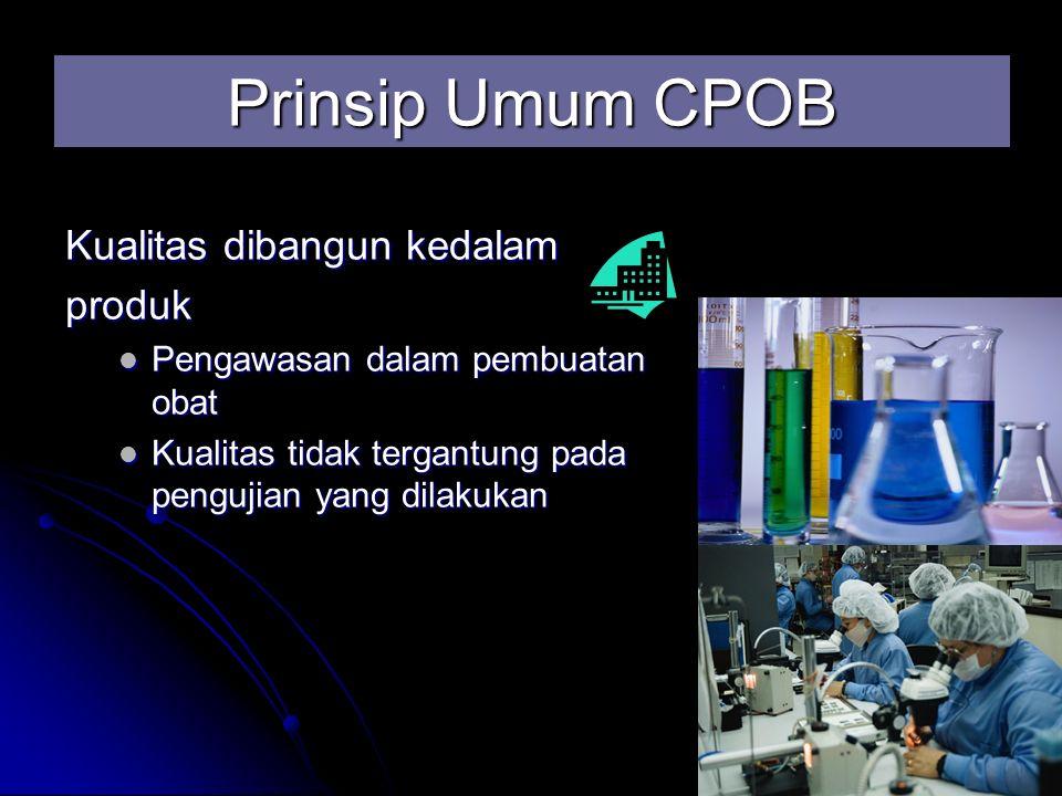 Prinsip Umum CPOB Kualitas dibangun kedalam produk