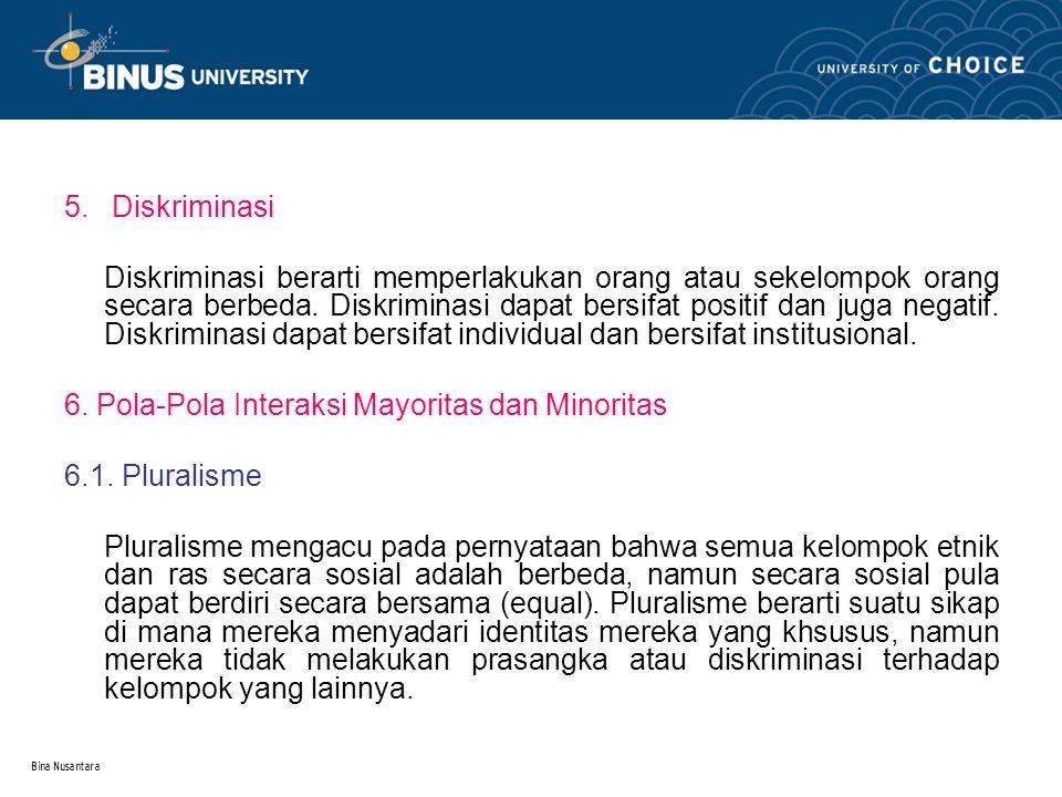 6. Pola-Pola Interaksi Mayoritas dan Minoritas 6.1. Pluralisme