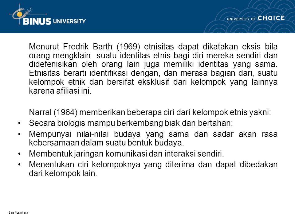 Narral (1964) memberikan beberapa ciri dari kelompok etnis yakni: