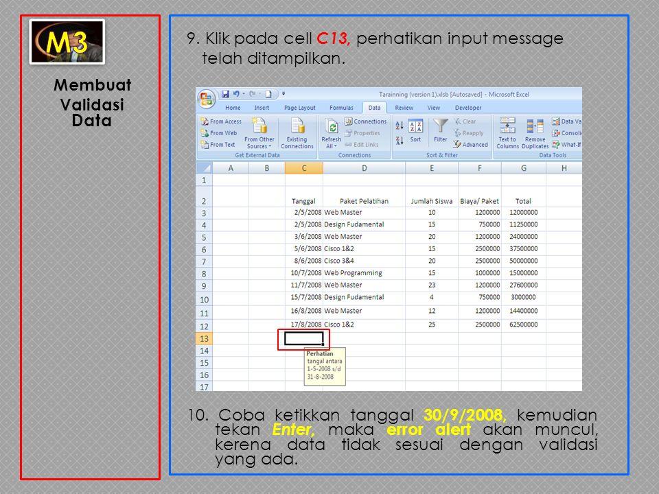 m3 9. Klik pada cell C13, perhatikan input message telah ditampilkan. Membuat Validasi. Data.