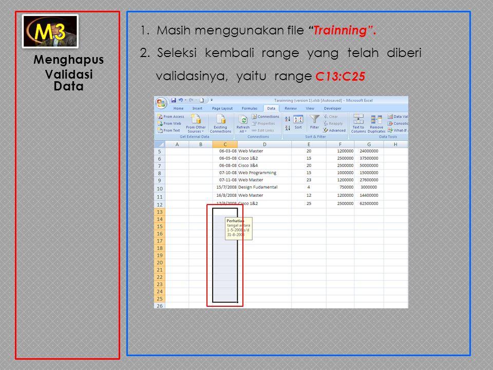 m3 1. Masih menggunakan file Trainning . 2. Seleksi kembali range yang telah diberi validasinya, yaitu range C13:C25.