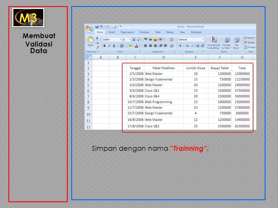 m3 Membuat Validasi Data Simpan dengan nama Trainning .