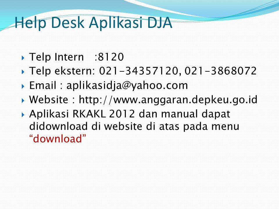 Help Desk Aplikasi DJA Telp Intern :8120