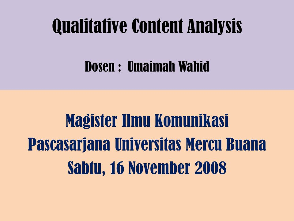 Qualitative Content Analysis Dosen : Umaimah Wahid