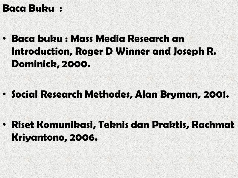 Baca Buku : Baca buku : Mass Media Research an Introduction, Roger D Winner and Joseph R. Dominick, 2000.