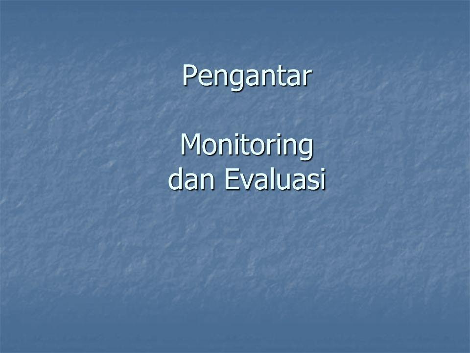 Pengantar Monitoring dan Evaluasi