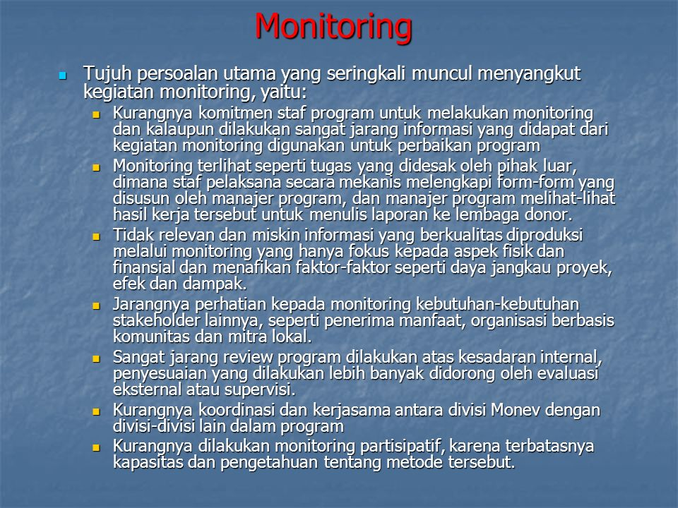 Monitoring Tujuh persoalan utama yang seringkali muncul menyangkut kegiatan monitoring, yaitu: