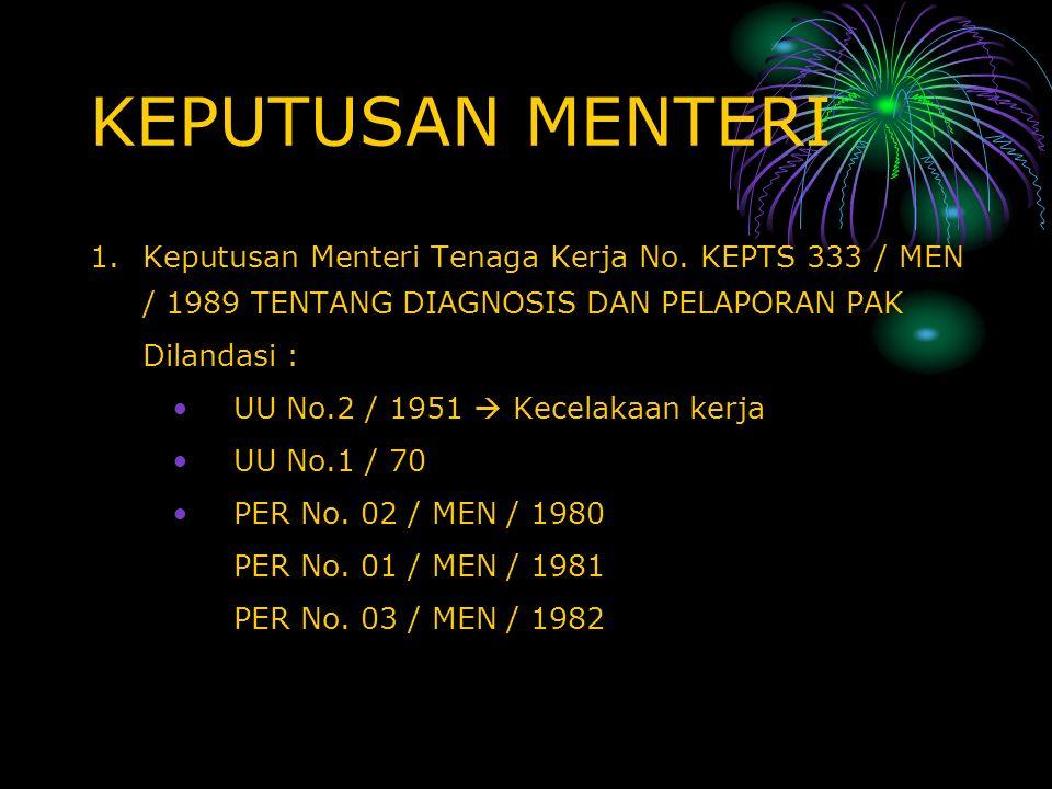 KEPUTUSAN MENTERI Keputusan Menteri Tenaga Kerja No. KEPTS 333 / MEN / 1989 TENTANG DIAGNOSIS DAN PELAPORAN PAK.