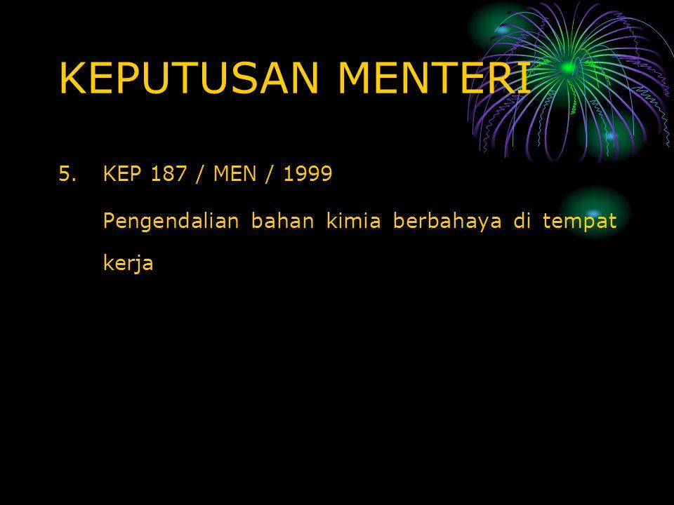 KEPUTUSAN MENTERI KEP 187 / MEN / 1999