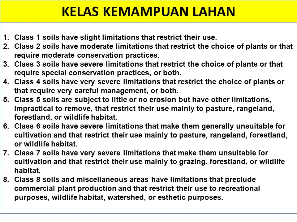 KELAS KEMAMPUAN LAHAN Class 1 soils have slight limitations that restrict their use.