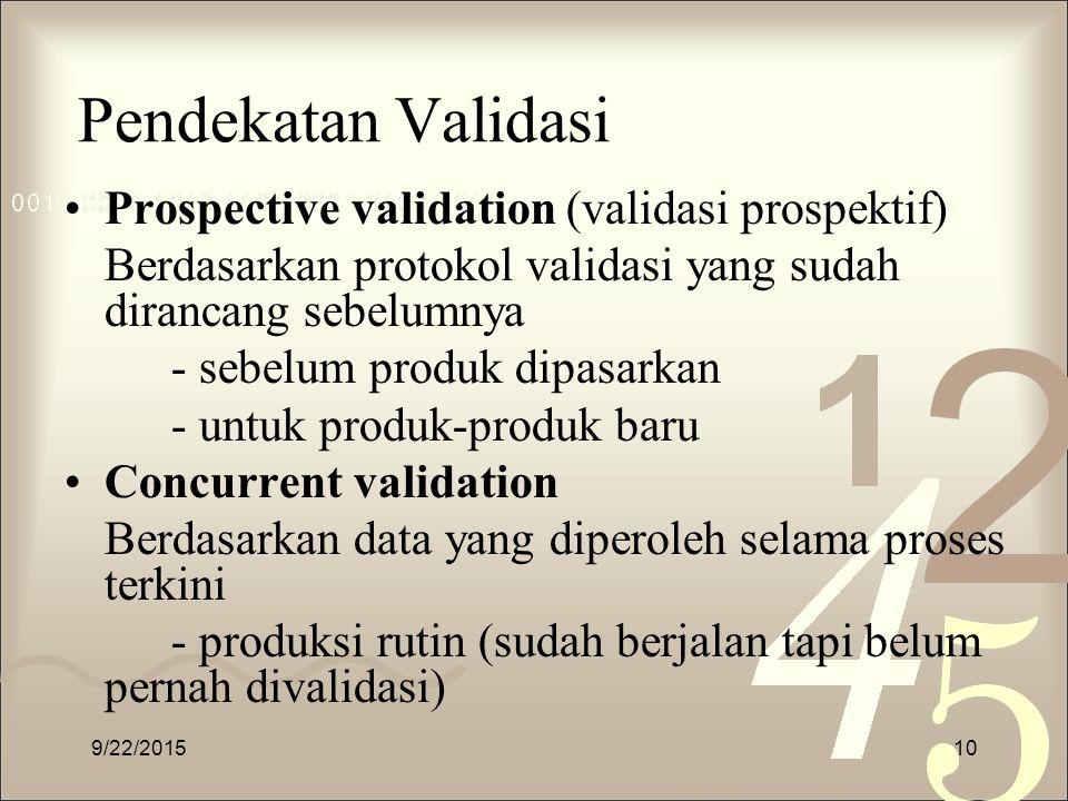 Pendekatan Validasi Prospective validation (validasi prospektif)