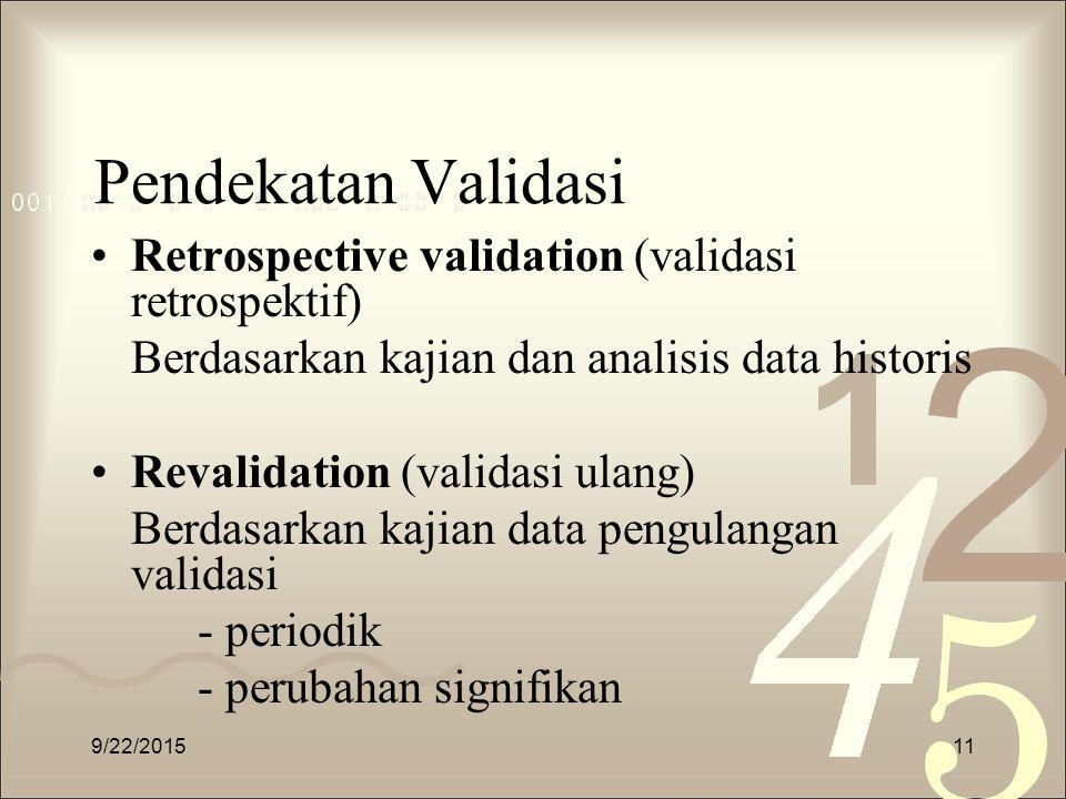 Pendekatan Validasi Retrospective validation (validasi retrospektif)