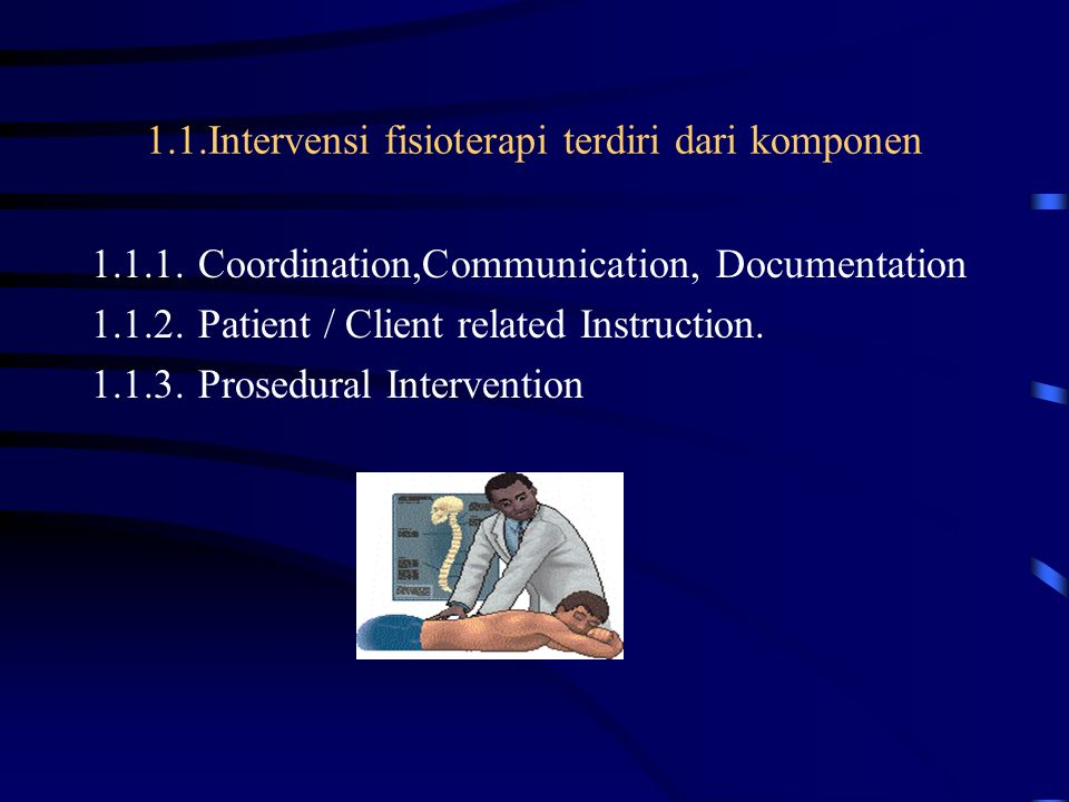 1.1.Intervensi fisioterapi terdiri dari komponen