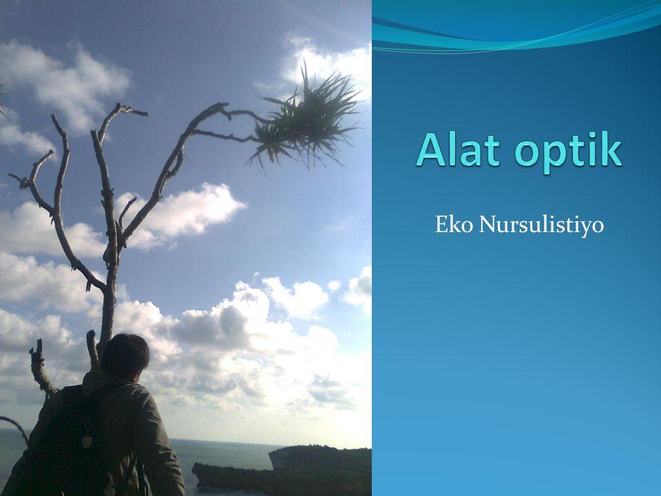 Alat optik Eko Nursulistiyo