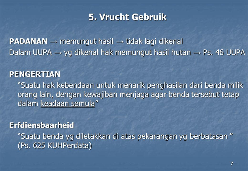 5. Vrucht Gebruik PADANAN → memungut hasil → tidak lagi dikenal