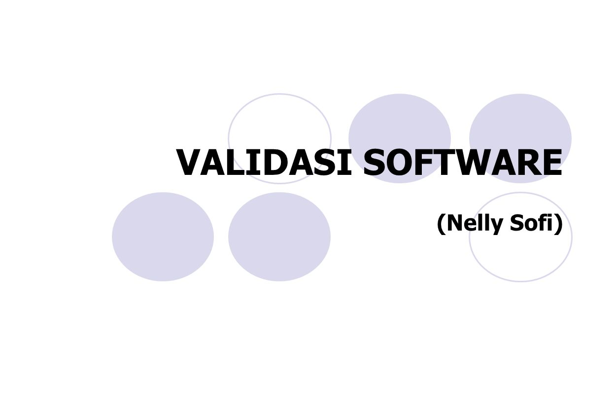 VALIDASI SOFTWARE (Nelly Sofi)