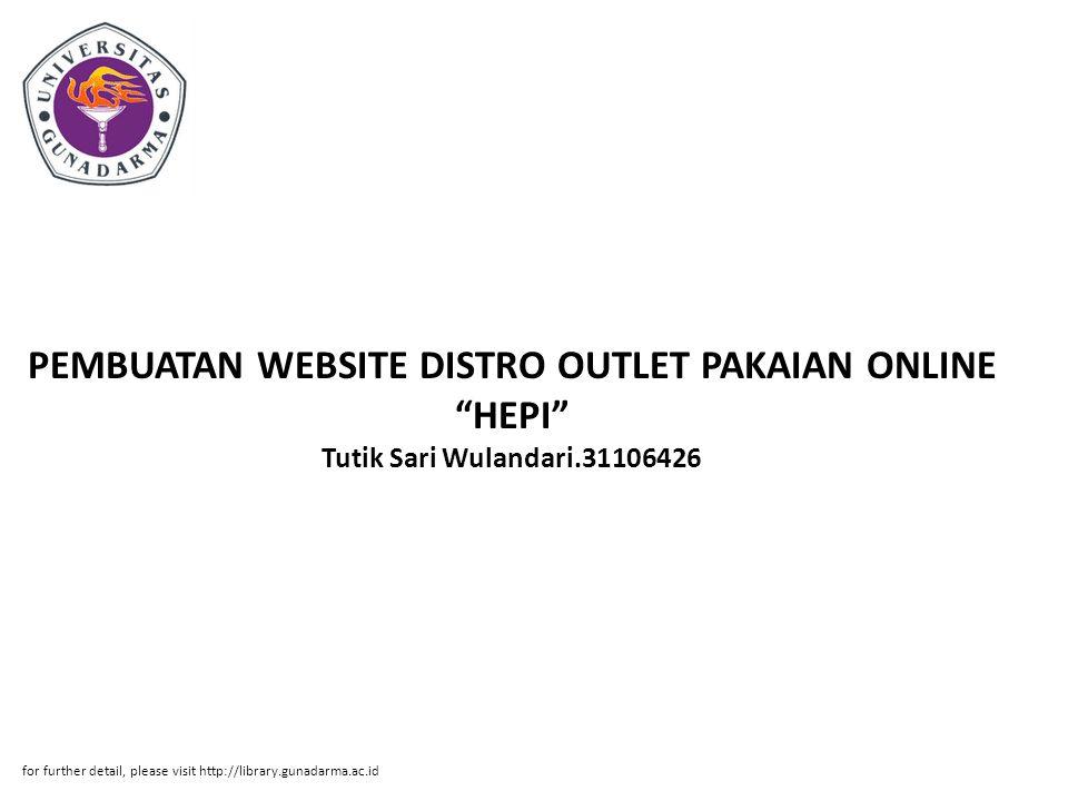 PEMBUATAN WEBSITE DISTRO OUTLET PAKAIAN ONLINE HEPI Tutik Sari Wulandari.31106426