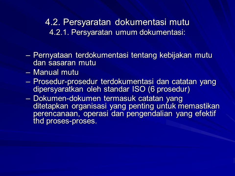 4.2. Persyaratan dokumentasi mutu 4.2.1. Persyaratan umum dokumentasi: