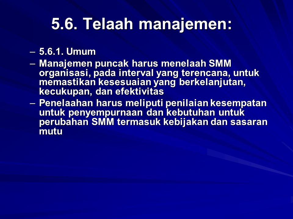 5.6. Telaah manajemen: 5.6.1. Umum