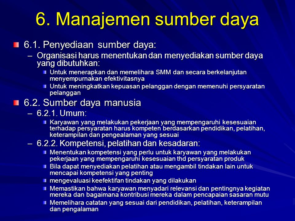 6. Manajemen sumber daya 6.1. Penyediaan sumber daya:
