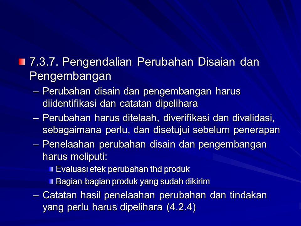 7.3.7. Pengendalian Perubahan Disaian dan Pengembangan