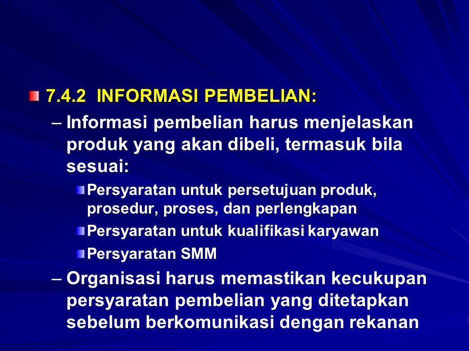 7.4.2 INFORMASI PEMBELIAN: Informasi pembelian harus menjelaskan produk yang akan dibeli, termasuk bila sesuai: