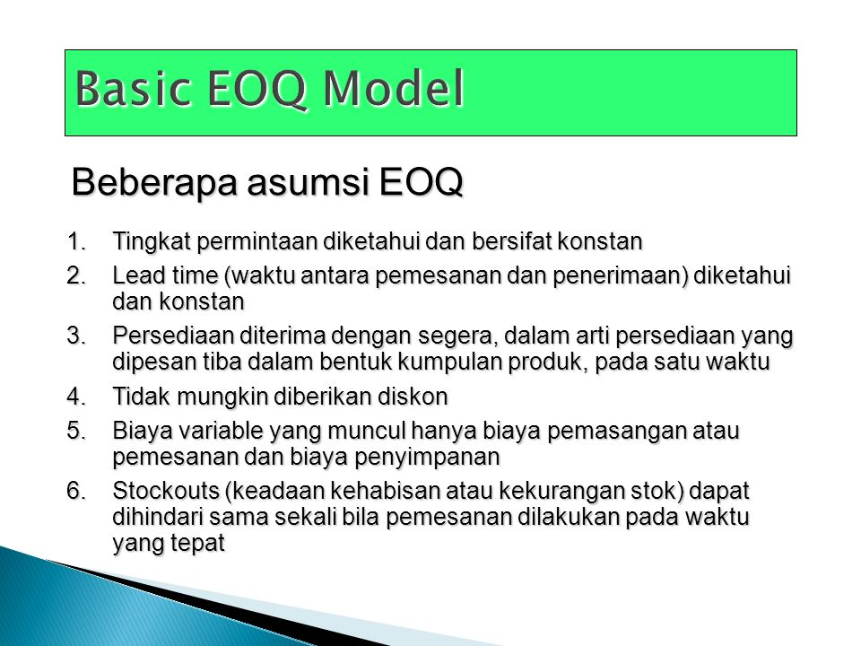 Basic EOQ Model Beberapa asumsi EOQ