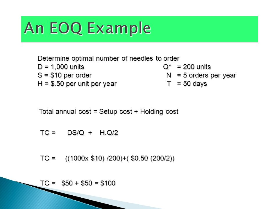An EOQ Example Determine optimal number of needles to order