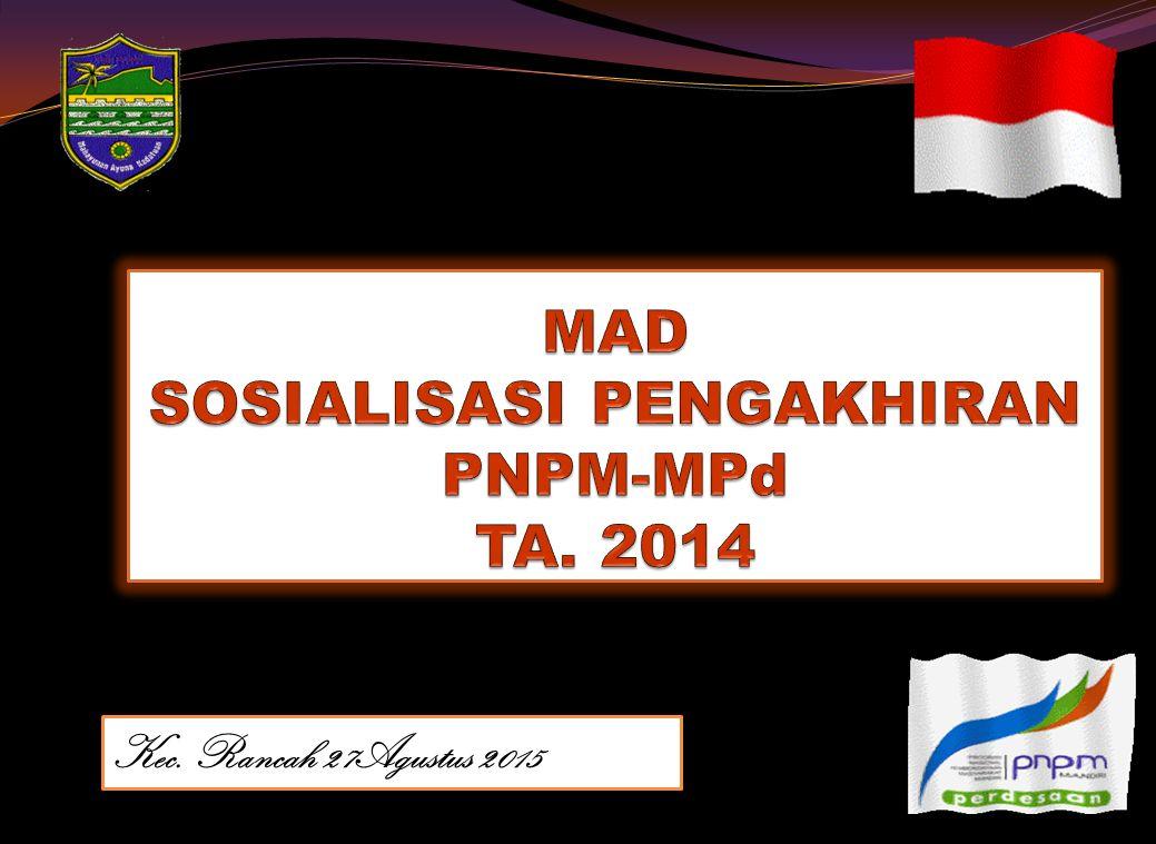 MAD SOSIALISASI PENGAKHIRAN PNPM-MPd TA. 2014