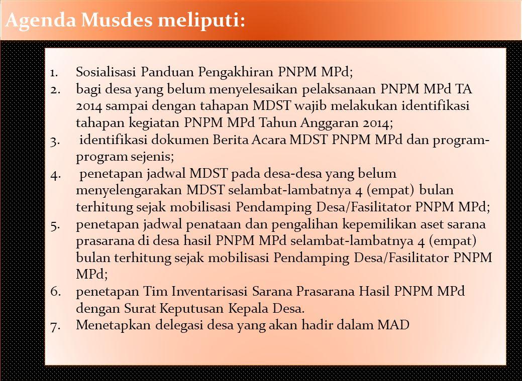 Agenda Musdes meliputi: