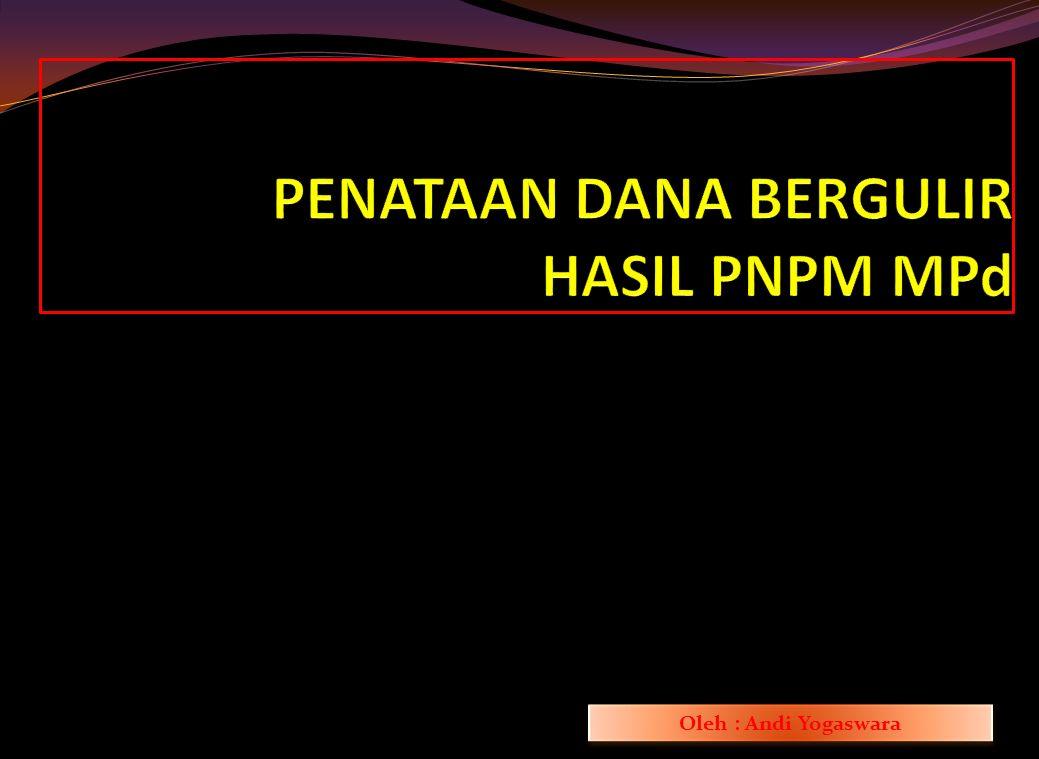 PENATAAN DANA BERGULIR HASIL PNPM MPd