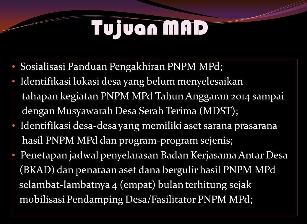 Tujuan MAD Sosialisasi Panduan Pengakhiran PNPM MPd;