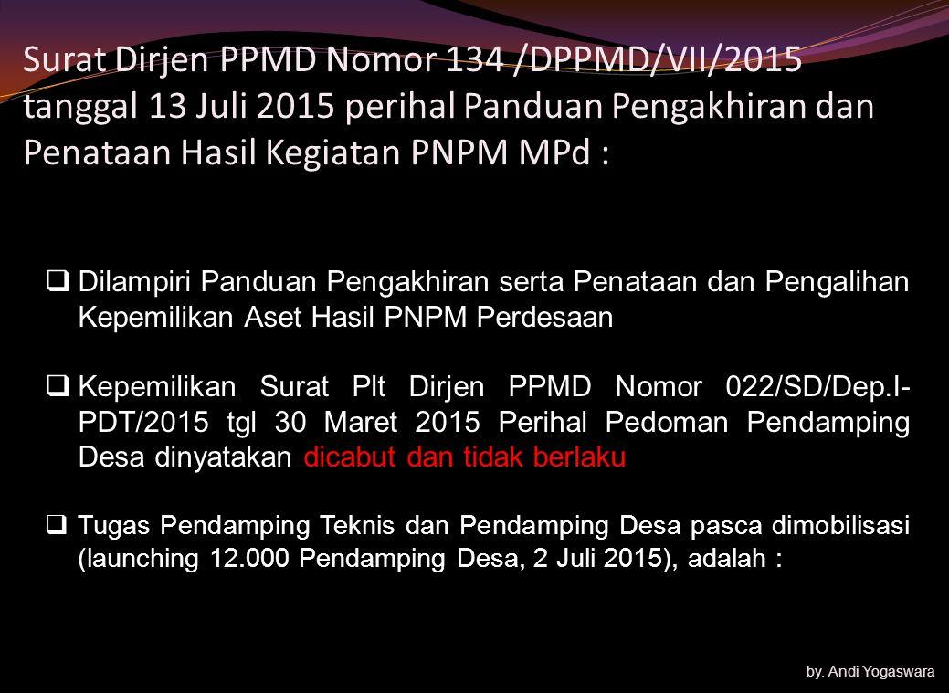 Surat Dirjen PPMD Nomor 134 /DPPMD/VII/2015 tanggal 13 Juli 2015 perihal Panduan Pengakhiran dan Penataan Hasil Kegiatan PNPM MPd :